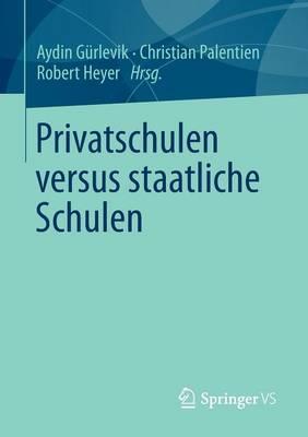 Privatschulen Versus Staatliche Schulen (Paperback)