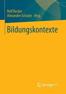 Bildungskontexte: Strukturelle Voraussetzungen Und Ursachen Ungleicher Bildungschancen (Paperback)
