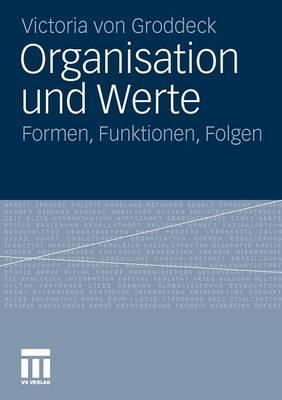 Organisation Und Werte: Formen, Funktionen, Folgen (Paperback)