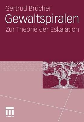 Gewaltspiralen: Zur Theorie Der Eskalation (Paperback)