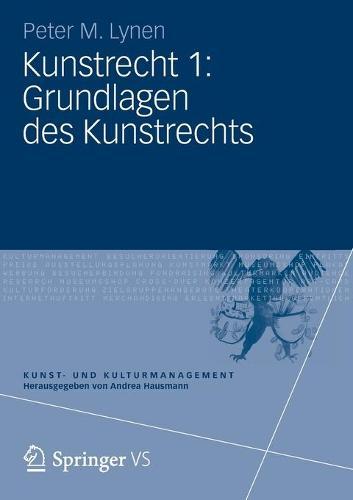 Kunstrecht 1: Grundlagen Des Kunstrechts - Kunst- Und Kulturmanagement (Paperback)