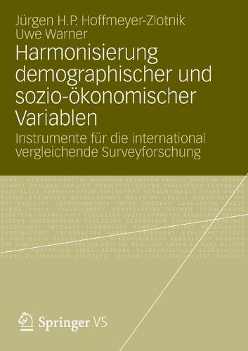Harmonisierung Demographischer Und Sozio-OEkonomischer Variablen: Instrumente Fur Die International Vergleichende Surveyforschung (Paperback)