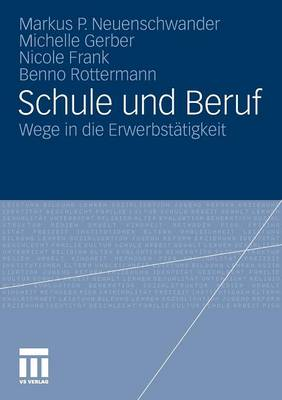 Schule Und Beruf: Wege in Die Erwerbst tigkeit (Paperback)