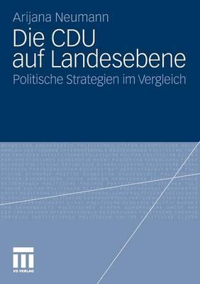 Die Cdu Auf Landesebene: Politische Strategien Im Vergleich (Paperback)
