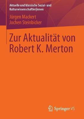 Zur Aktualit t Von Robert K. Merton - Aktuelle Und Klassische Sozial- Und Kulturwissenschaftler-In (Paperback)
