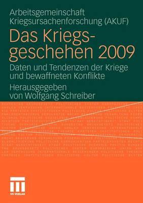 Das Kriegsgeschehen 2009: Daten Und Tendenzen Der Kriege Und Bewaffneten Konflikte - Kriegsgeschehen (Paperback)
