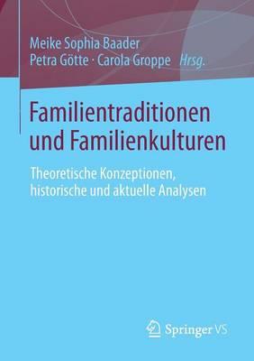 Familientraditionen Und Familienkulturen: Theoretische Konzeptionen, Historische Und Aktuelle Analysen (Paperback)