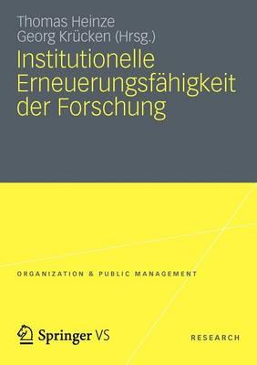 Institutionelle Erneuerungsf higkeit Der Forschung - Organization & Public Management (Paperback)