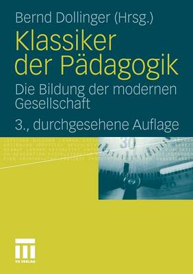 Klassiker Der Padagogik: Die Bildung Der Modernen Gesellschaft (Paperback)