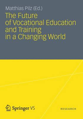 The Future of Vocational Education and Training in a Changing World 2012 (Hardback)