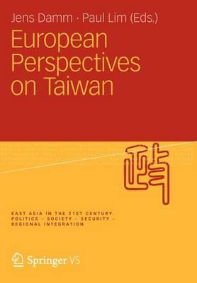 European Perspectives on Taiwan - Ostasien im 21. Jahrhundert (Paperback)