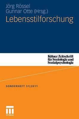Lebensstilforschung - K lner Zeitschrift F r Soziologie Und Sozialpsychologie Sond (Paperback)
