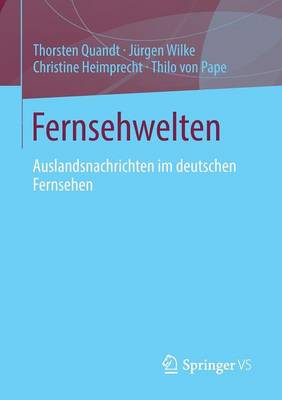 Fernsehwelten: Auslandsnachrichten Im Deutschen Fernsehen (Paperback)