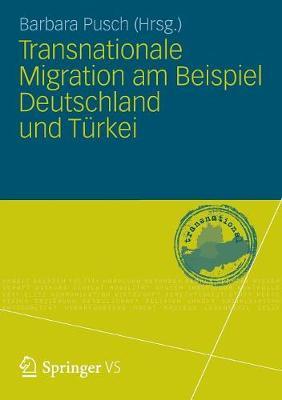 Transnationale Migration Am Beispiel Deutschland Und T rkei (Paperback)