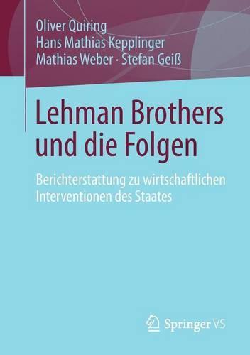 Lehman Brothers Und Die Folgen: Berichterstattung Zu Wirtschaftlichen Interventionen Des Staates (Paperback)