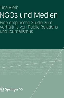 Ngos Und Medien: Eine Empirische Studie Zum Verhaltnis Von Public Relations Und Journalismus (Hardback)