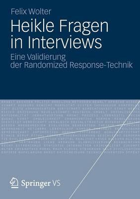 Heikle Fragen in Interviews: Eine Validierung Der Randomized Response-Technik (Paperback)