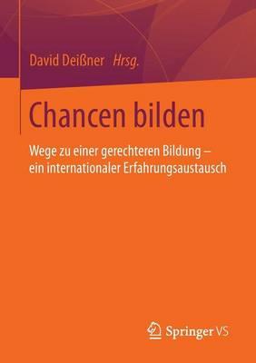 Chancen Bilden: Wege Zu Einer Gerechteren Bildung - Ein Internationaler Erfahrungsaustausch (Paperback)