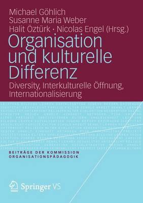 Organisation Und Kulturelle Differenz: Diversity, Interkulturelle  ffnung, Internationalisierung - Organisation Und P Dagogik 12 (Paperback)