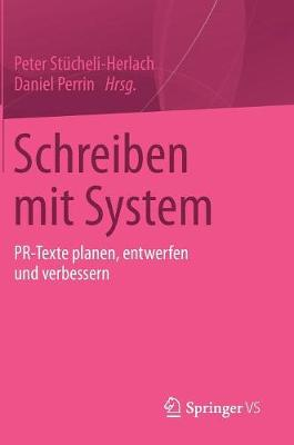 Schreiben Mit System: PR-Texte Planen, Entwerfen Und Verbessern (Hardback)