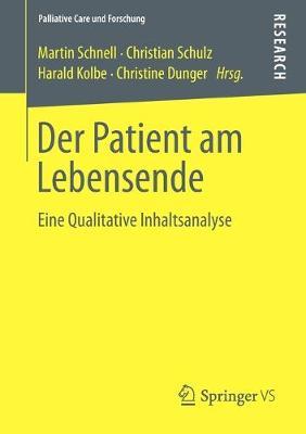 Der Patient Am Lebensende: Eine Qualitative Inhaltsanalyse - Palliative Care Und Forschung (Paperback)