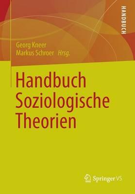 Handbuch Soziologische Theorien (Paperback)