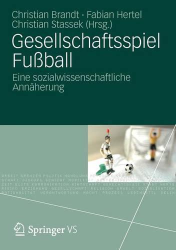 Gesellschaftsspiel Fuball: Eine Sozialwissenschaftliche Annaherung (Paperback)