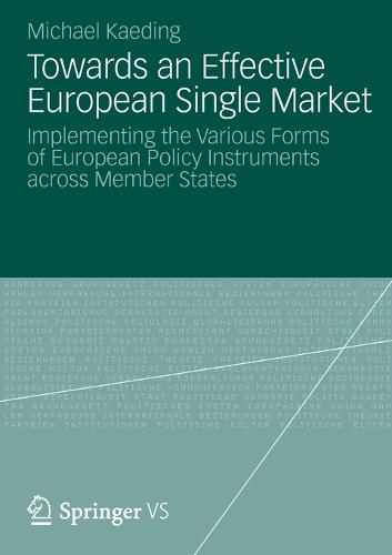 Towards an Effective European Single Market: Implementing the Various Forms of European Policy Instruments across Member States (Paperback)