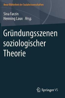 Gr ndungsszenen Soziologischer Theorie - Neue Bibliothek Der Sozialwissenschaften (Hardback)