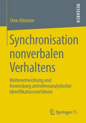 Synchronisation Nonverbalen Verhaltens: Weiterentwicklung Und Anwendung Zeitreihenanalytischer Identifikationsverfahren (Paperback)