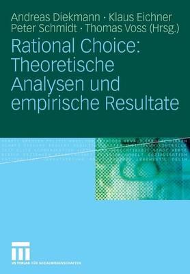 Rational Choice: Theoretische Analysen und Empirische Resultate (Paperback)