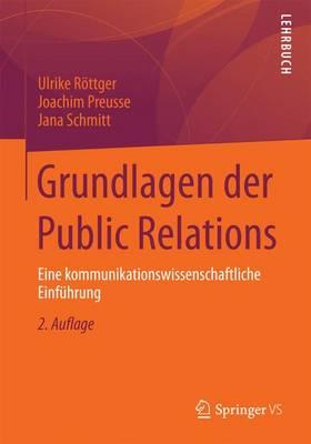 Grundlagen Der Public Relations: Eine Kommunikationswissenschaftliche Einfuhrung (Paperback)