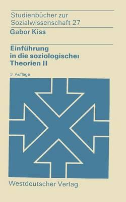 Einf hrung in Die Soziologischen Theorien II: Vergleichende Analyse Soziologischer Hauptrichtungen - WV Studium 27 (Paperback)
