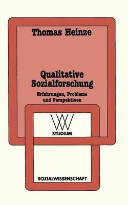 Qualitative Sozialforschung: Erfahrungen, Probleme Und Perspektiven - WV Studium 144 (Paperback)