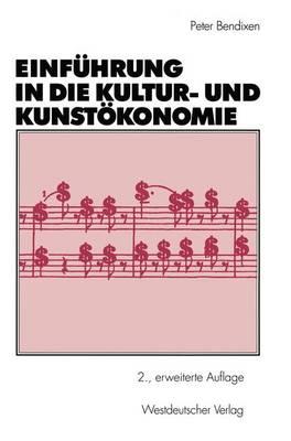 Einfuhrung in die Kultur- und Kunstokonomie (Paperback)