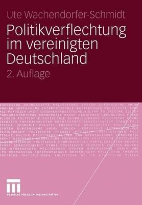 Politikverflechtung im Vereinigten Deutschland (Paperback)