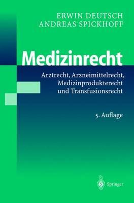 Medizinrecht: Arztrecht, Arzneimittelrecht, Medizinprodukterecht Und Transfusionsrecht (Hardback)
