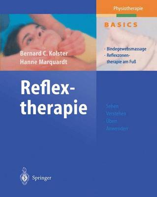 Reflextherapie: Bindegewebsmassage Reflexzonentherapie Am Fu - Physiotherapie Basics (Hardback)