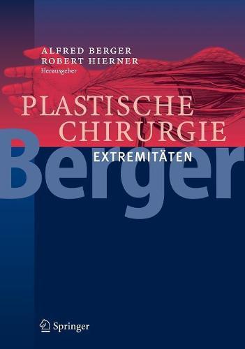 Plastische Chirurgie: Extremitaten (Book)
