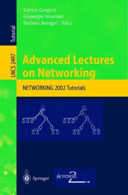 Advanced Lectures on Networking: NETWORKING 2002 - Lecture Notes in Computer Science 2497 (Paperback)