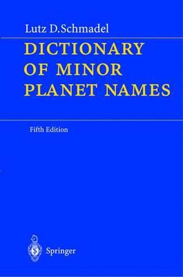 Dictionary of Minor Planet Names (Hardback)