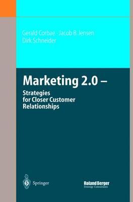 Marketing 2.0: Strategies for Closer Customer Relationships (Hardback)