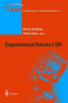 Experimental Robotics VIII - Springer Tracts in Advanced Robotics 5 (Hardback)