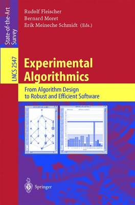 Experimental Algorithmics: From Algorithm Design to Robust and Efficient Software - Lecture Notes in Computer Science 2547 (Paperback)