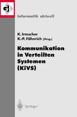 Kommunikation in Verteilten Systemen (Kivs): 13. Itg/Gi-Fachtagung Kommunikation in Verteilten Systemen (Kivs 2003) Leipzig, 25.-28. Februar 2003 - Informatik Aktuell (Paperback)