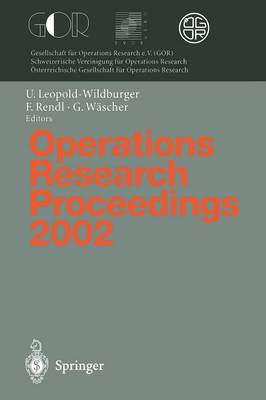 Operations Research Proceedings 2002: CON 2002: Selected Papers of the International Conference on Operations Research (Sor 2002), Klagenfurt, September 2 - 5, 2002 - Operations Research Proceedings 2002 (Paperback)