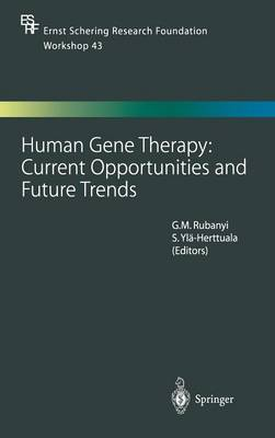 Human Gene Therapy: Current Opportunities and Future Trends - Ernst Schering Foundation Symposium Proceedings 43 (Hardback)