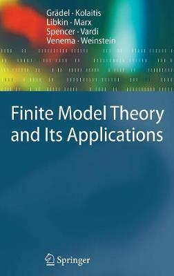 Finite Model Theory and Its Applications - Texts in Theoretical Computer Science. An EATCS Series (Hardback)