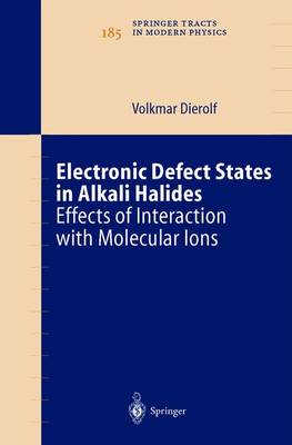 Electronic Defect States in Alkali Halides: Effects of Interaction with Molecular Ions - Springer Tracts in Modern Physics 185 (Hardback)