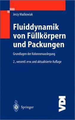 Fluiddynamik Von F llk rpern Und Packungen: Grundlagen Der Kolonnenauslegung - VDI-Buch / Chemische Technik / Verfahrenstechnik (Hardback)